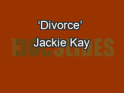 'Divorce' Jackie Kay