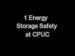 1 Energy  Storage Safety at CPUC