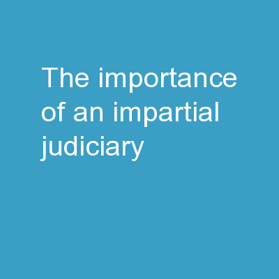 The Importance of An Impartial Judiciary