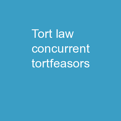 Tort Law: Concurrent Tortfeasors