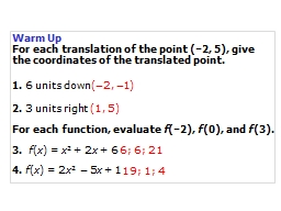 Warm Up For each translation of the point (�2, 5), give the coordinates of the translated point.