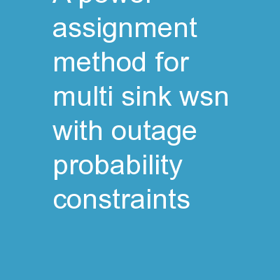 A Power Assignment Method for Multi-Sink WSN with Outage Probability Constraints