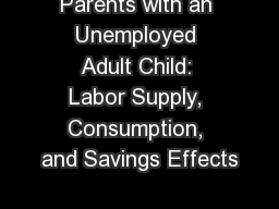 Parents with an Unemployed Adult Child: Labor Supply, Consumption, and Savings Effects