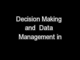Decision Making and  Data Management in