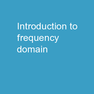 Introduction to Frequency Domain