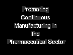 Promoting Continuous Manufacturing in the Pharmaceutical Sector