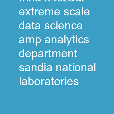 Irina K. Tezaur Extreme Scale Data Science & Analytics Department, Sandia National Laboratories