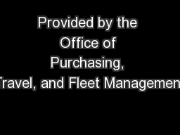 Provided by the Office of Purchasing, Travel, and Fleet Management