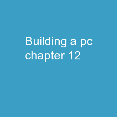 Building a PC Chapter 12