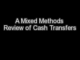 A Mixed Methods Review of Cash Transfers PowerPoint PPT Presentation