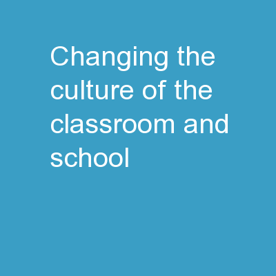 Changing the Culture of the Classroom and School