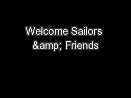 Welcome Sailors & Friends