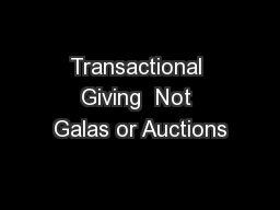 Transactional Giving  Not Galas or Auctions