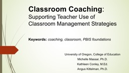 Classroom   Coaching :  Supporting Teacher Use of Classroom Management Strategies