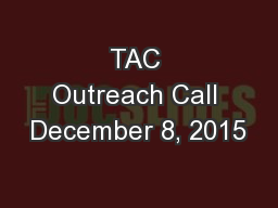 TAC Outreach Call December 8, 2015