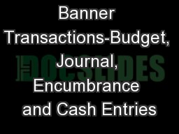 Banner Transactions-Budget, Journal, Encumbrance and Cash Entries