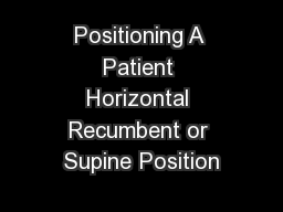 Positioning A Patient Horizontal Recumbent or Supine Position