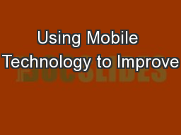 Using Mobile Technology to Improve