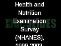 Data  Source: National Health and Nutrition Examination Survey (NHANES), 1999-2002, 2003-2006, 2007