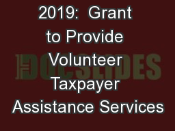 Fiscal Year 2019:  Grant to Provide Volunteer Taxpayer Assistance Services