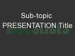 Sub-topic PRESENTATION Title
