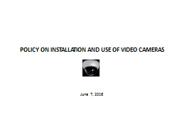 POLICY ON INSTALLATION AND USE OF VIDEO CAMERAS