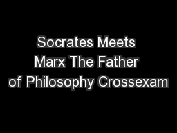 Socrates Meets Marx The Father of Philosophy Crossexam