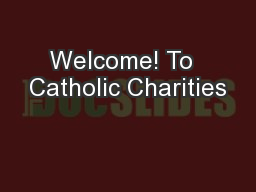 Welcome! To  Catholic Charities