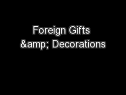 Foreign Gifts & Decorations