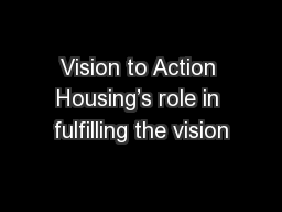 Vision to Action Housing's role in fulfilling the vision