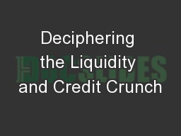 Deciphering the Liquidity and Credit Crunch