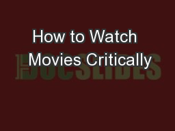 How to Watch  Movies Critically