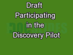 Draft  Participating in the Discovery Pilot