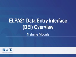 ELPA21 Data Entry Interface (DEI) Overview