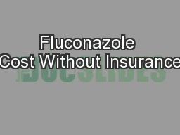 Fluconazole Cost Without Insurance
