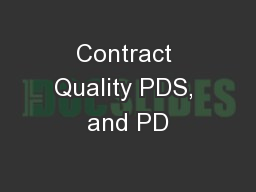 Contract Quality PDS, and PD