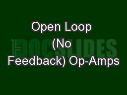 Open Loop (No Feedback) Op-Amps