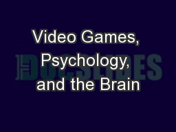 Video Games, Psychology, and the Brain