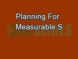 Planning For Measurable S