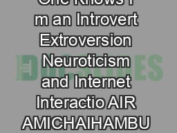 On the Internet No One Knows I m an Introvert Extroversion Neuroticism and Internet Interactio AIR AMICHAIHAMBU RGER Ph