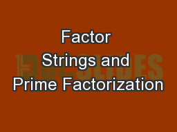 Factor Strings and Prime Factorization