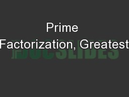 Prime Factorization, Greatest