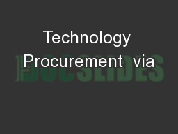 Technology Procurement  via PowerPoint PPT Presentation