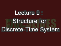 Lecture 9 :  Structure for Discrete-Time System