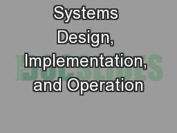 Systems Design, Implementation, and Operation