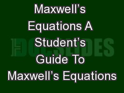 Maxwell's Equations A Student's Guide To Maxwell's Equations