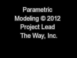 Parametric Modeling © 2012 Project Lead The Way, Inc.