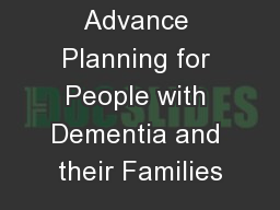 Advance Planning for People with Dementia and their Families
