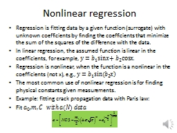Nonlinear regression Regression is fitting data by a given function (surrogate) with unknown coeffi