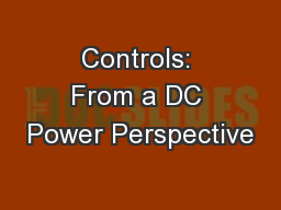 Controls: From a DC Power Perspective